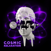Cosmic Relaxation – 1 Hour of New Age Sounds Straight from Space, Floating, Stars, White Noise, Planets, Ambient Melodies by Relaxation - Ambient