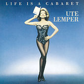 LIFE IS A CABARET by Ute Lemper