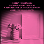 Modest Mussorgsky: Pictures at an Exhibition - A Remembrance of Viktor Hartmann de London Symphony Orchestra