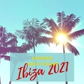 Ibiza 2021: Summer Deep House by Deep House