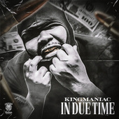 In Due Time by King Maniac