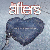 Life Is Beautiful by The Afters