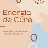 Energia de Cura: Música Relaxante Reiki, Aliviar o Estresse, Paz Espiritual de Reiki