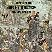 Waiting For The Electrician Or Someone Like Him by Firesign Theater