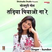 Tariya piao na re (Hindi Song) by Kundan