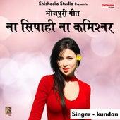 Na sipahi na kamishnar (Hindi Song) by Kundan