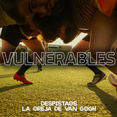 Vulnerables (feat. La Oreja de Van Gogh) by Despistaos