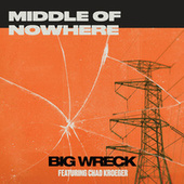 Middle of Nowhere (feat. Chad Kroeger) de Big Wreck