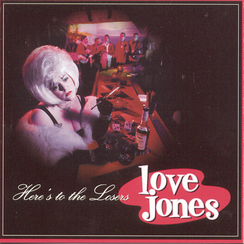 Here's To The Losers by Love Jones