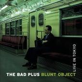 Blunt Object Live In Tokyo von The Bad Plus