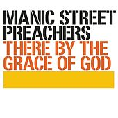 There By The Grace Of God by Manic Street Preachers