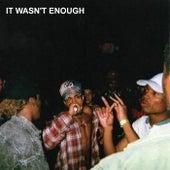 It Wasnt Enough, Vol. 1 by XXXTENTACION