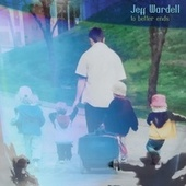 To Better Ends de Jeff Wardell