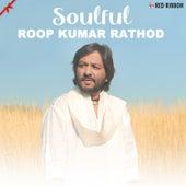 Soulful Roop Kumar Rathod by Roop Kumar Rathod