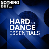 Nothing But... Hard Dance Essentials, Vol. 01 by Various Artists