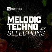 Melodic Techno Selections, Vol. 07 by Various Artists