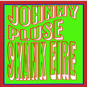 Skank Eire by Johnny Pluse