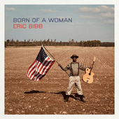 Born Of A Woman (feat. Shaneeka Simon) von Eric Bibb