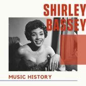 Shirley Bassey - Music History von Shirley Bassey