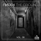 Under the Ground, Vol. 36 by Various Artists
