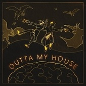 Outta My House by Casual