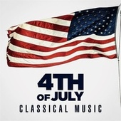 4th of July: Classical Music by Various Artists