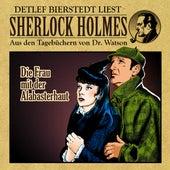 Die Frau mit der Alabasterhaut (Sherlock Holmes: Aus den Tagebüchern von Dr. Watson) von Sherlock Holmes