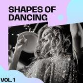 Shapes of Dancing Vol. 1 de Various Artists