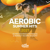 Aerobic Summer Hits 2021: 60 Minutes Mixed for Fitness & Workout 140 bpm/32 Count de Hard EDM Workout