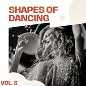 Shapes of Dancing Vol. 3 by Various Artists