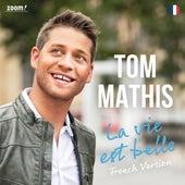 La vie est belle (French Version) by Tom Mathis