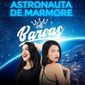 Astronauta de Marmore (Cover) by As Baroas