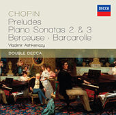Chopin: Preludes; Piano Sonatas 2 & 3; Berceuse; Barcarolle de Vladimir Ashkenazy