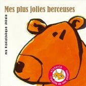 Mes plus jolies berceuses (Ma discothèque idéale) de Various Artists