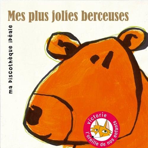 Mes plus jolies berceuses (Ma discothèque idéale) by Various Artists