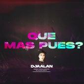 Que Mas Pues? (Remix) de DJ Alan