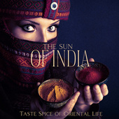The Sun of India: Taste Spice of Oriental Life de India Tribe Music Collection