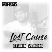 Lost Cause by MT Head