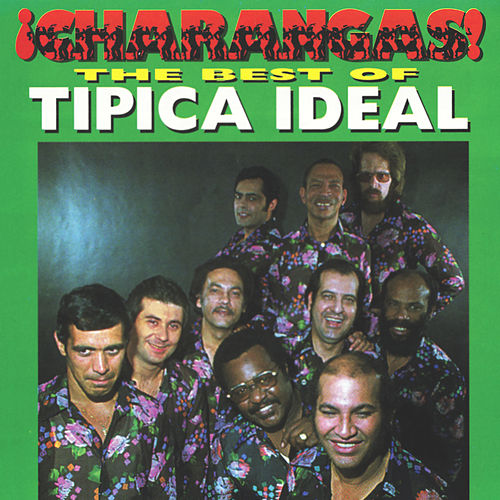 ¡Charangas! The Best Of Tipica Ideal de Tipica Ideal