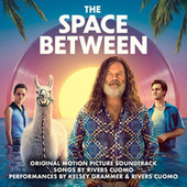 The Space Between (Original Motion Picture Soundtrack) by Kelsey Grammer