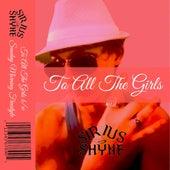 To All The Girls / Sunday Morning Freestyle de Sirius Shyne