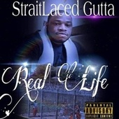 Real Life van StraitLaced Gutta