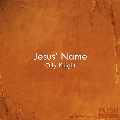 Jesus' Name by Olly Knight