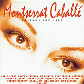 Friends For Life by Montserrat Caballé