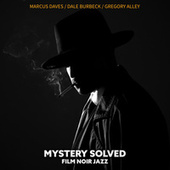 Mystery Solved: Film Noir Detective Jazz by Marcus Daves