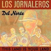 This Land Is Your Land by Los Jornaleros Del Norte