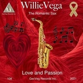 Love and Passion by Willie Vega the Romantic Sax