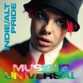 Music Is Universal: Indie/Alt Pride van Various Artists