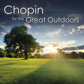 Chopin for the Great Outdoors by Frédéric Chopin