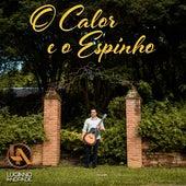 O Calor e o Espinho by Luciano Andrade